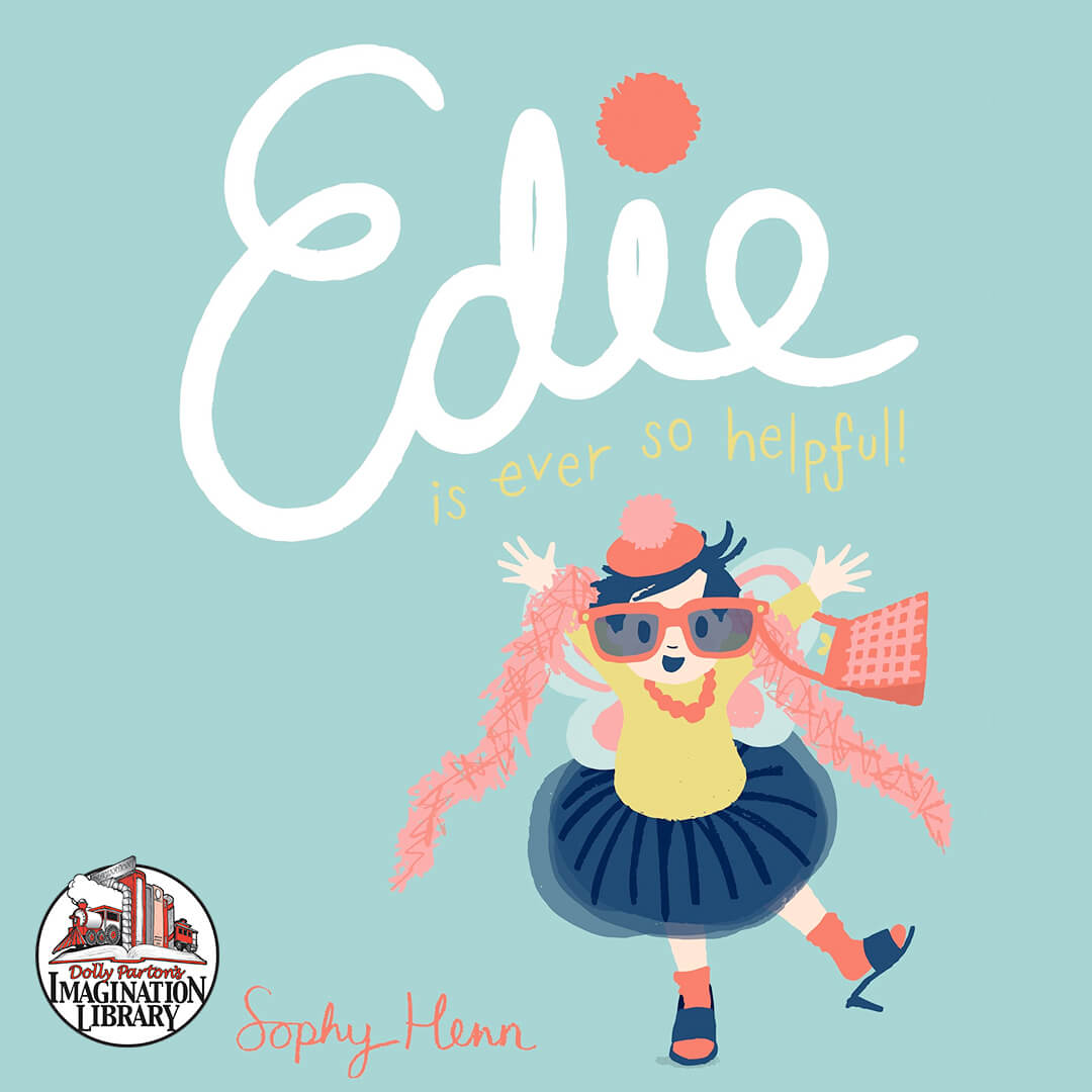 Edie is Ever So Helpful - Dolly Parton's Imagination Library