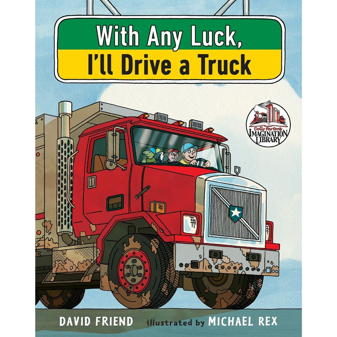 With Any Luck I'll Drive a Truck - Dolly Parton's Imagination Library