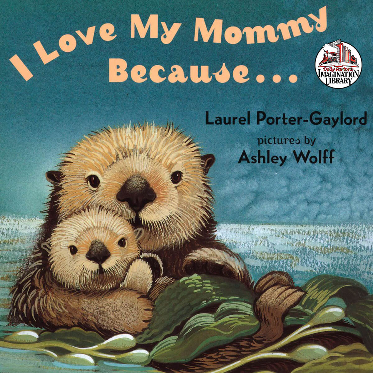 I Love My Mommy Because - Dolly Parton's Imagination Library