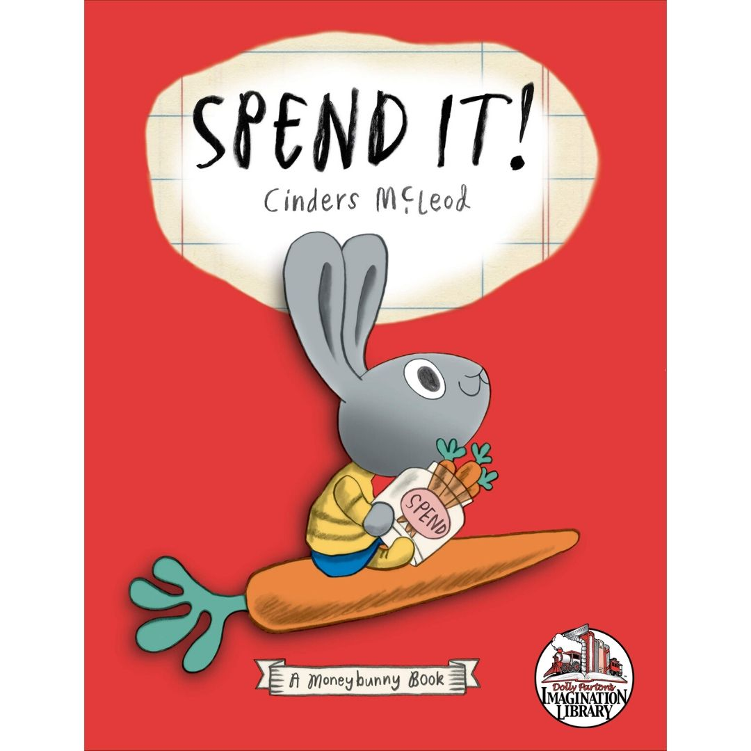 Spend It by Cinders McLeod - Dolly Parton's Imagination Library