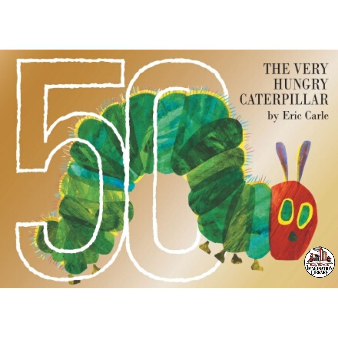 Very Hungry Caterpillar 50th Anniversary Edition - Dolly Parton's Imagination Library